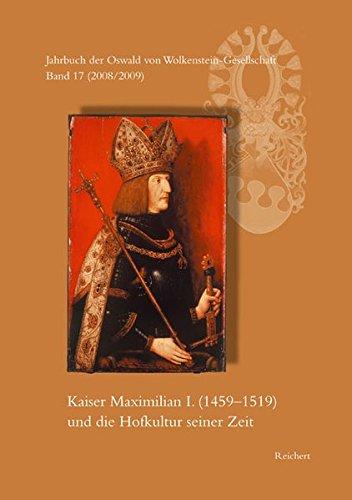 9783895006647: Kaiser Maximilian I. 1459-1519 Und Die Hofkultur Seiner Zeit. Interdisziplinares Symposion Brixen, 26. Bis 30. September 2007: Band 17 (2008/2009): Der Oswald Von Wolkenstein Gesellschaft
