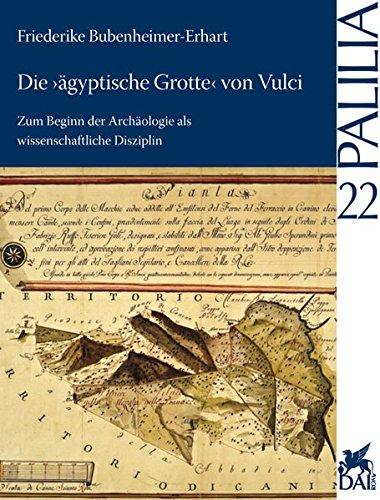 9783895007118: Die »ägyptische Grotte« von Vulci: Zum Beginn der Archäologie als wissenschaftliche Disziplin (Palilia) (German Edition)