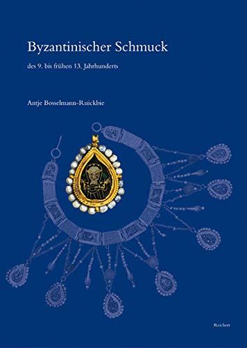 Byzantinischer Schmuck des 9. bis fr|hen 13. Jahrhunderts: Untersuchungen zum metallenen ...