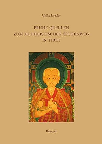 Fruhe Quellen zum buddhistischen Stufenweg in Tibet: Ulrike Roesler