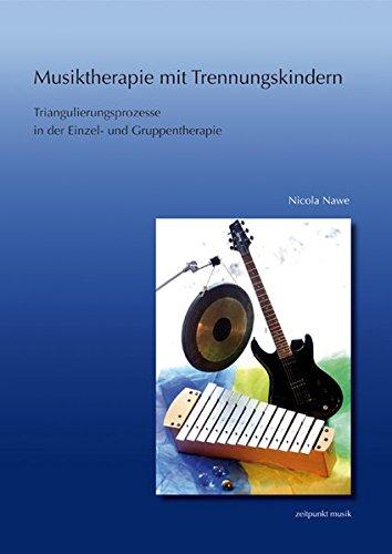 9783895007323: Musiktherapie Mit Trennungskindern: Triangulierungsprozesse in Der Einzel- Und Gruppenmusiktherapie (Zeitpunkt Musik)