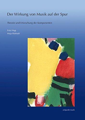 9783895007361: Der Wirkung von Musik auf der Spur: Theorie und Erforschung der Komponenten (Zeitpunkt Musik) (German Edition)