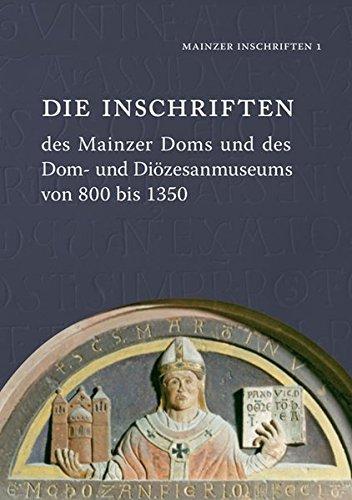 9783895007965: Die Inschriften Des Mainzer Doms Und Des Dom- Und Diozesanmuseums Von 800 Bis 1350 (Die Deutschen Inschriften) (German Edition)
