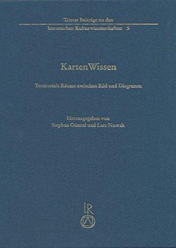 9783895008160: Kartenwissen: Territoriale Raume Zwischen Bild Und Diagramm (Trierer Beitrage Zu Den Historischen Kulturwissenschaften)