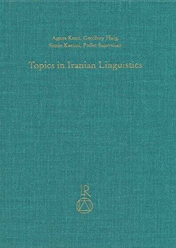 Topics in Iranian Linguistics: Haig, Geoffrey (Editor)/
