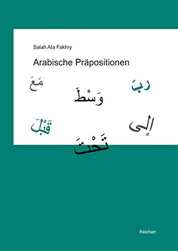 9783895008580: Arabische Prapositionen: Eine Neue Systematik Unter Berucksichtigung Der Arabischen Grammatiker Mit Ubungen