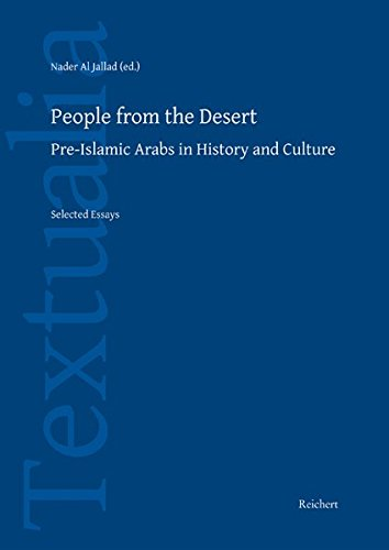 9783895008726: People from the Desert: Pre-Islamic Arabs in History and Culture Selected Essays (Textualia)