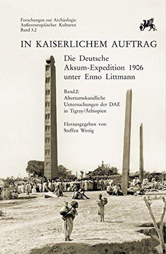 9783895008900: In kaiserlichem Auftrag - Die Deutsche Aksum Expedition 1906 unter Enno Littmann: Band 2: Altertumskundliche Untersuchungen der DAE in ... Aussereuropaischer Kulturen) (German Edition)