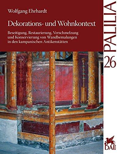 Dekorations- und Wohnkontext; Beseitigung, Restaurierung, Verschmelzung und: Ehrhardt, Wolfgang