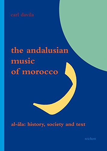 9783895009136: The Andalusian Music of Morocco: Al-Ala: History, Society and Text (Literaturen Im Kontext. Arabisch - Persisch - Turkisch)