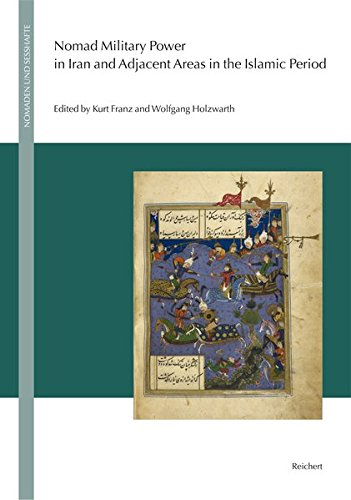 9783895009204: Nomad Military Power in Iran and Adjacent Areas in the Islamic Period (Nomaden Und Sesshafte)