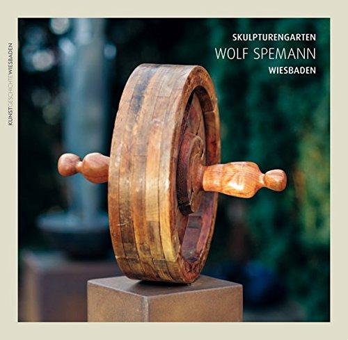 Skulpturengarten Wolf Spemann (Kunstgeschichte Wiesbaden) (German Edition): Reusch, Felicitas