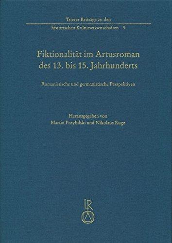 9783895009518: Fiktionalität im Artusroman des 13. bis 15. Jahrhunderts: Romanistische und germanistische Perspektiven (Trierer Beitrage Zu Den Historischen Kulturwissenschaften) (German Edition)