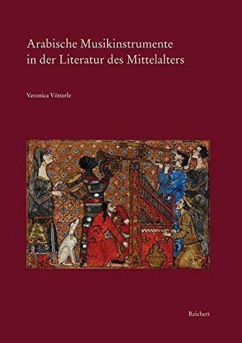 Arabische Musikinstrumente in der Literatur des Mittelalters: Veronica Vötterle