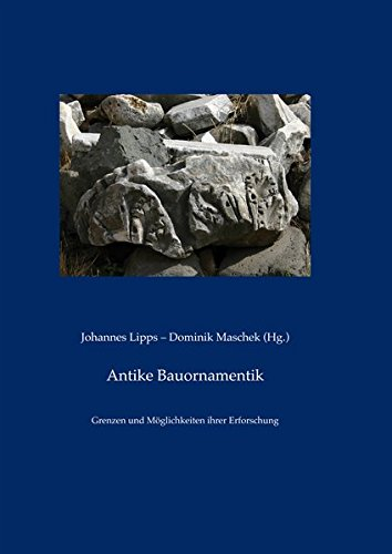 9783895009976: Antike Bauornamentik: Grenzen Und Moglichkeiten Ihrer Erforschung (Studien Zur Antiken Stadt)