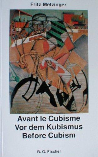9783895011061: Avant Le Cubisme: La Route D'un Peintre Vers Le Cubisme = Vor Dem Kubismus : Der Weg Eines Malers Zum Kubismus = Before Cubism : a Painter's Road to Cubism