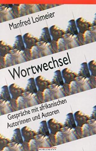 9783895021510: Wortwechsel : Gespräche und Interviews mit Autoren aus Schwarzafrika