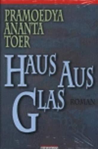 Haus aus Glas. (3895021687) by Pramoedya Ananta Toer