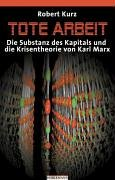 9783895022265: Tote Arbeit: Die Substanz des Kapitals und die Krisentheorie von Karl Marx