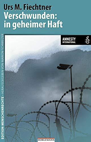 9783895022579: Verschwunden: in geheimer Haft