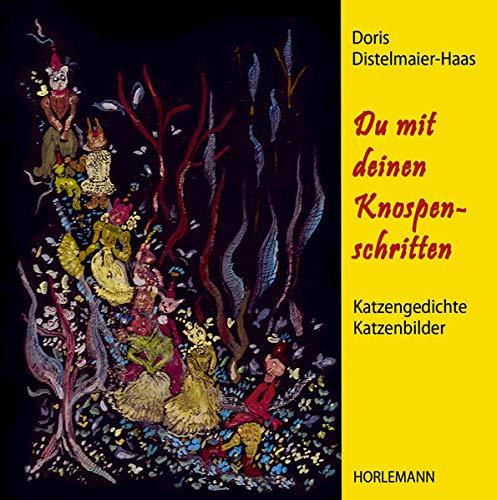 Du mit deinen Knospenschritten : Katzengedichte / Katzenbilder - Doris Distelmaier-Haas