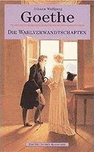 Die Wahlverwandtschaften.: J.W. Goethe: