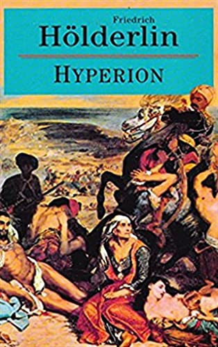 Hyperion (World Classic Literature Series) : German: Holderlin, Friedrich