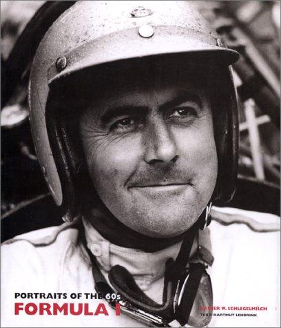 Formula 1 Portrait of the 60's: Schlegelmilch Rainer W (photog); Lehbrink, Hartmut (text)