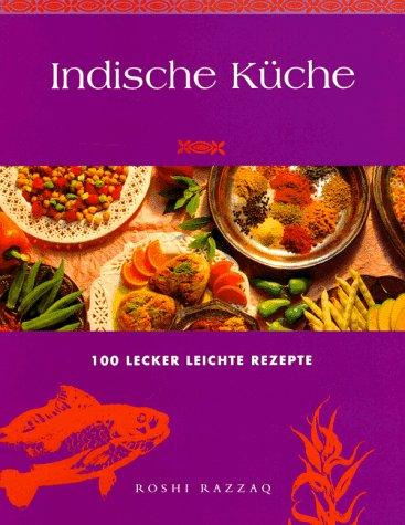 9783895080609: Indische Küche. 100 leckere, leichte Rezepte.