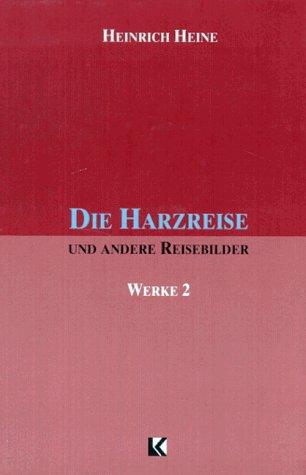 Die Harzreise Und Andere Reisebilder (German Edition): Heine, Heinrich