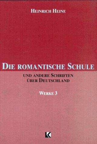 Die Romantische Schule Werke 3 (German Edition): Heinrich Heine