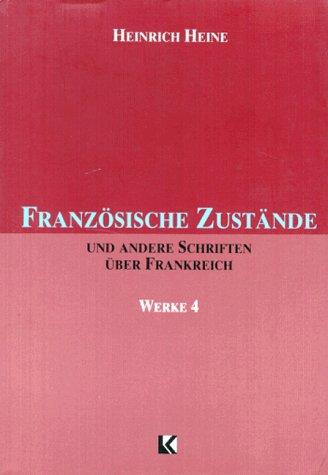 Franzosische Zustande und andere Schriften uber Frankreich: n/a
