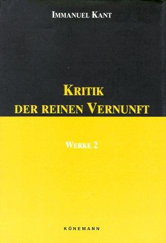 Kritik Der Reinen Vernunft (Werke, Vol. 2): Kant, Immanuel