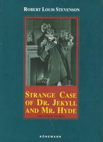 9783895080791: Strange Case of Dr. Jekyll and Mr. Hyde: And Other Stories (Konemann Classics)