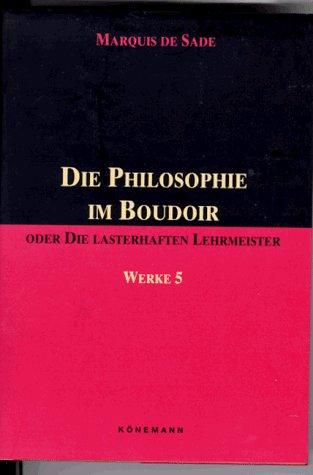 Sade: Philosophie Im Boudoir Ode: Marquis de Sade