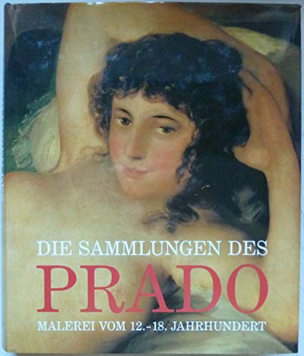 Die Sammlungen des Prado. Malerei vom 12. - 18. Jahrhundert: Rogelio Buendia, Jose, Jose Manuel ...