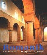 Die Kunst der Romanik : Architektur, Skulptur,: Toman, Rolf [Hrsg.]