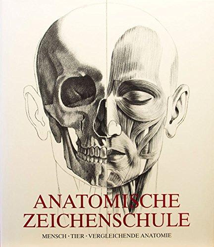 9783895082221: ANATOMISCHE ZEICHENSCHULE: MENSCH. TIER. VERGLEICHENDE ANATOMIE.