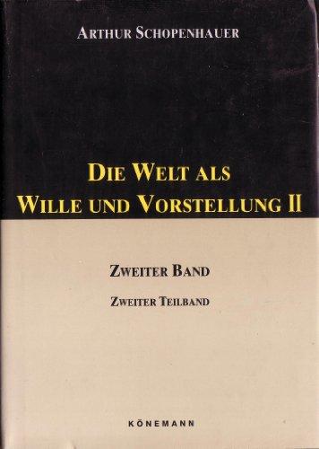 Die Welt als Wille und Vorstellung 2/2: Schopenhauer, Arthur, Toman,