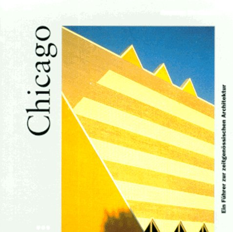 9783895082764: Chicago : (Ein Führer zur zeitgenössischen Architektur)