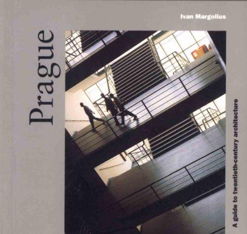 Prague: A Guide to Twentieth-Century Architecture: Ivan Margolius
