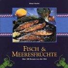 9783895084324: Fisch und Meeresfrüchte. Über 200 Rezepte aus aller Welt by Vowles, Diana