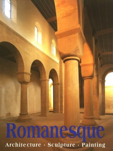 Romanesque Art: Architecture Sculpture Painting: Editor-Rolf Toman; Photographer-Achim