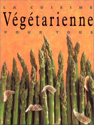 9783895085536: La Cuisine Vegetarienne Pour Tous