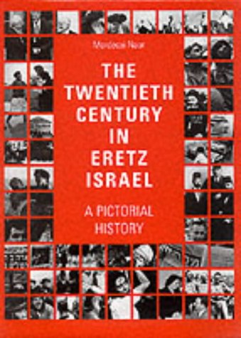 9783895085956: The Twentieth Century in Eretz Israel: A Pictorial History