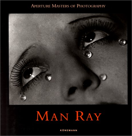 Aperture Masters of Photography: Man Ray: Man Ray