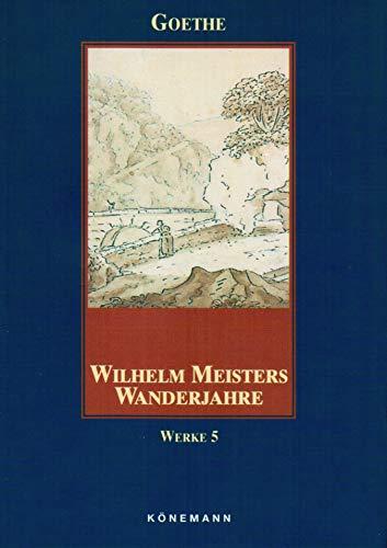 Wilhelm Meisters Wanderjahre.: Goethe, Johann Wolfgang