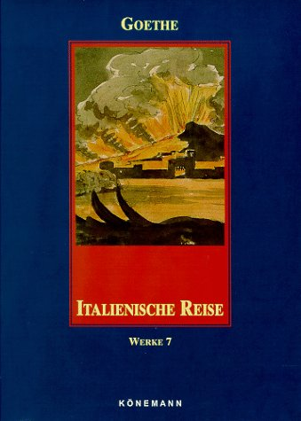 Italienische Reise: Volume 7 (German Edition): Johann Wolfgang von