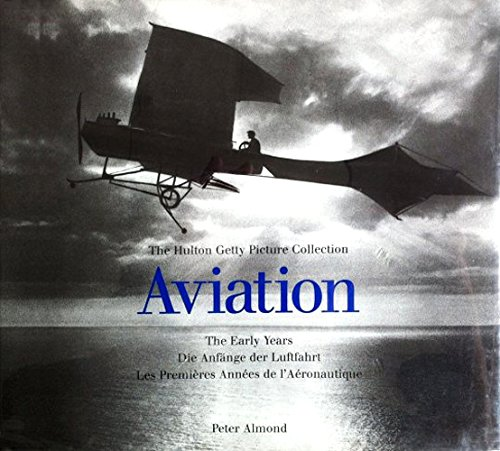 9783895086823: Aviation: The Early Years: The Hutton Getty Picture Collection (Early Years (Konemann))