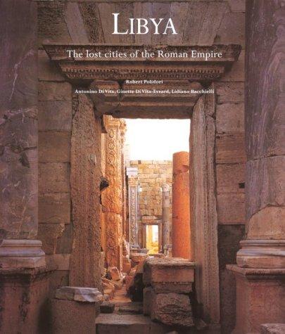 Libya: The Lost Cities of the Roman: Antonio Divita; Ginette